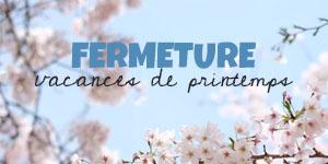Fermeture_Printemps 2018